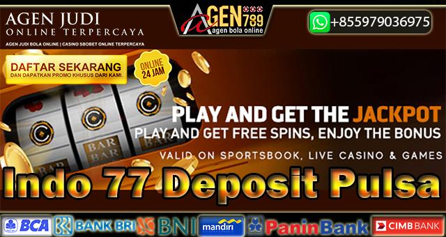 Indo 77 Deposit Pulsa