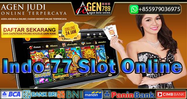 Indo 77 Slot Online