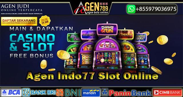 Agen Indo77 Slot Online